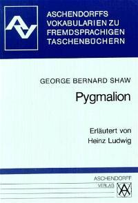 Pygmalion: Vokabularien zum Penguin-Taschenbuch: B Shaw, George