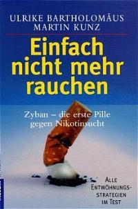 9783442163052 - Bartholomäus, Ulrike und Martin Kunz: Einfach nicht mehr rauchen - Buch
