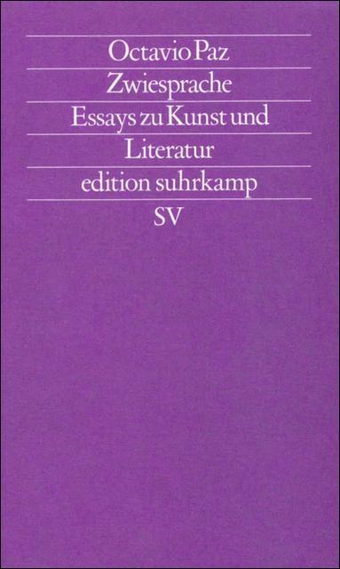 Zwiesprache - Essays zu Kunst und Literatur: Paz, Octavio: