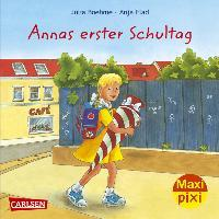 Maxi-Pixi Nr. 104: Annas erster Schultag: Boehme, Julia: