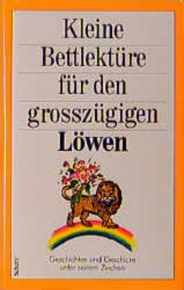 Kleine Bettlektüre Für Den Grosszügigen Löwen Belletristik Scherz Verlag!!!!!!!!!!!!!!!!!!!! Allgemeine Kurzgeschichten