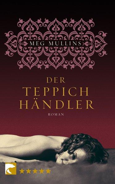 Der Teppichhändler: Roman - Mullins, Meg