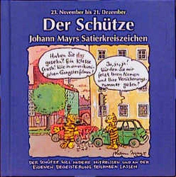 Johann Mayrs Satierkreiszeichen, Der Schütze: Mayr, Johann: