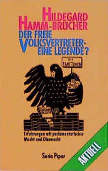 Der freie Volksvertreter, eine Legende? - Hamm-Brücher, Hildegard, Hildegard Hamm- Brücher und Marion Mayer