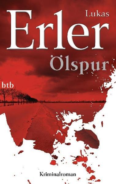 Ölspur: Kriminalroman (Krimiserie um den Neuropsychologen Thomas Nyström, Band 1) - Erler, Lukas
