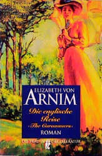 Die englische Reise - von Arnim, Elizabeth