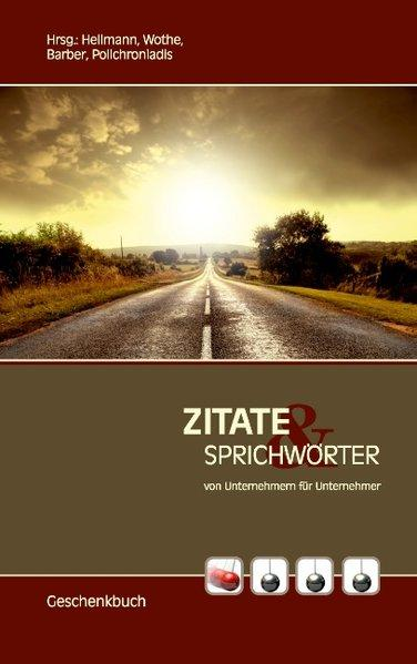 Zitate und Sprichwörter: von Unternehmern für Unternehmer - Hellmann, Karl-Heinz