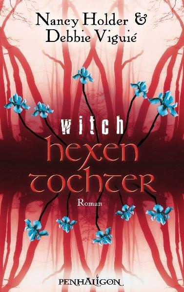 Hexentochter - Witch: Roman - Viguié, Debbie und Nancy Holder