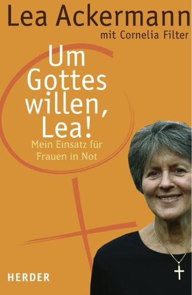 Um Gottes willen, Lea!: Mein Einsatz für: Ackermann, Lea und