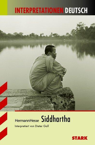 Interpretationen Deutsch - Hesse: Siddhartha - Gall, Dieter