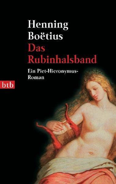 Das Rubinhalsband: Ein Piet-Hieronymus-Roman (Die Piet Hieronymus Reihe, Band 4) - Boëtius, Henning