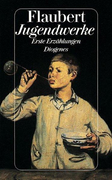 Jugendwerke: Flaubert, Gustave: