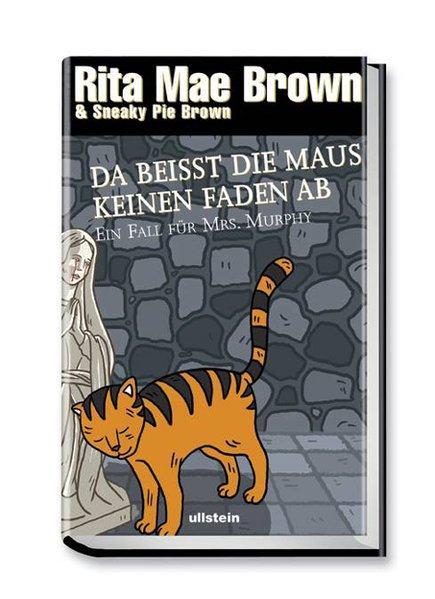 Da beißt die Maus keinen Faden ab: Ein Fall für Mrs. Murphy (Ein Mrs.-Murphy-Krimi, Band 13) - Mae Brown, Rita und Sneaky Pie Brown