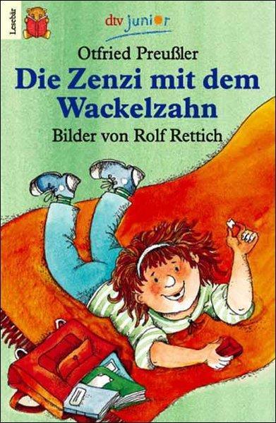 Die Zenzi mit dem Wackelzahn: Preussler, Otfried: