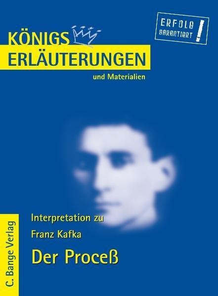Königs Erläuterungen und Materialien, Interpretation zu Kafka.: Kafka, Franz: