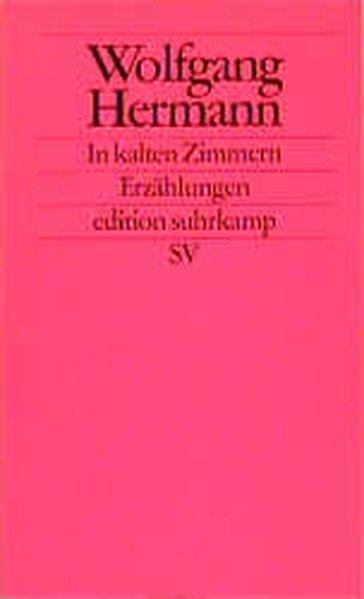 In kalten Zimmern: Vier Erzählungen (edition suhrkamp) - Hermann, Wolfgang