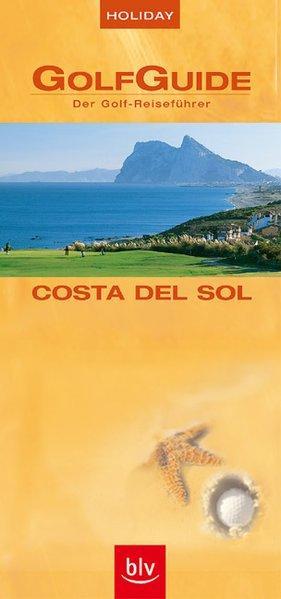 Holiday GolfGuide Costa del Sol: Der Golf-Reiseführer - Clef, Ulrich und Stefan Viebig
