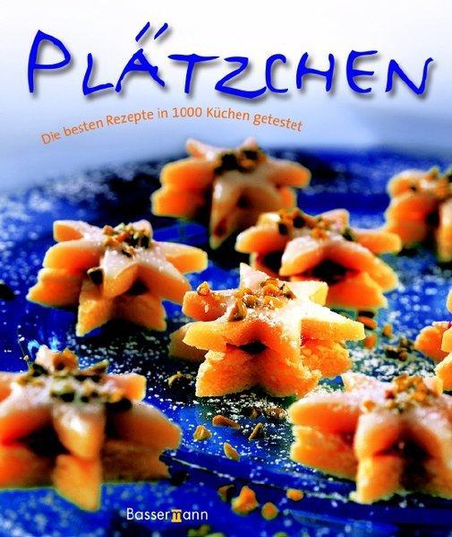 Plätzchen: Die besten Rezepte in 1000 Küchen: Autor), (Ohne: