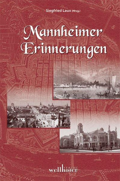 Mannheimer Erinnerungen - Laux, Siegfried