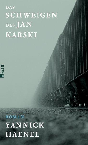 Das Schweigen des Jan Karski - Haenel, Yannick