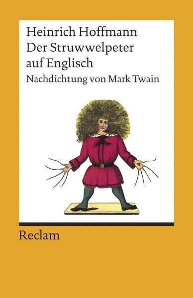 Der Struwwelpeter: Englische Nachdichtung (Reclams Universal-Bibliothek): Hoffmann, Heinrich: