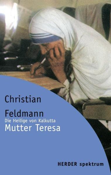 Mutter Teresa - Feldmann, Christian
