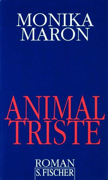 Animal Triste: Roman: Maron, Monika: