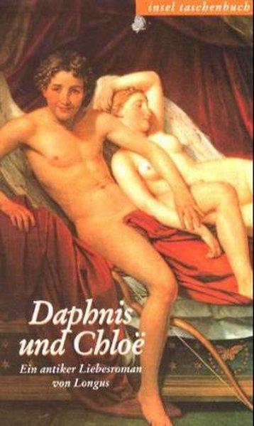 Daphnis und Chloë: Ein antiker Liebesroman (insel: Longus: