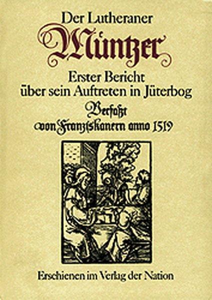 Der Lutheraner Müntzer: Erster Bericht über sein: Brendler, Gerhard: