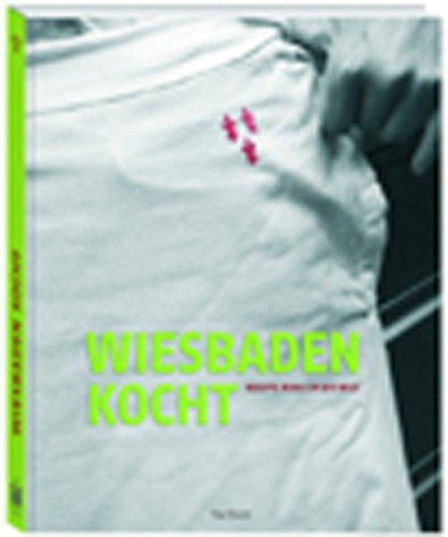 Wiesbaden kocht: Rezepte rund um die Welt - Reiter, Gabi und Ralf Frenzel