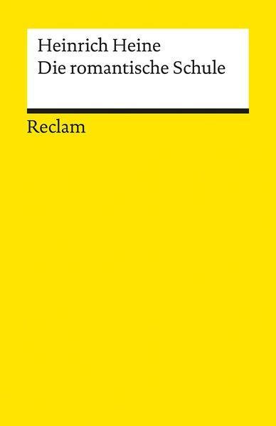 Die romantische Schule (Reclams Universal-Bibliothek) - Heine, Heinrich