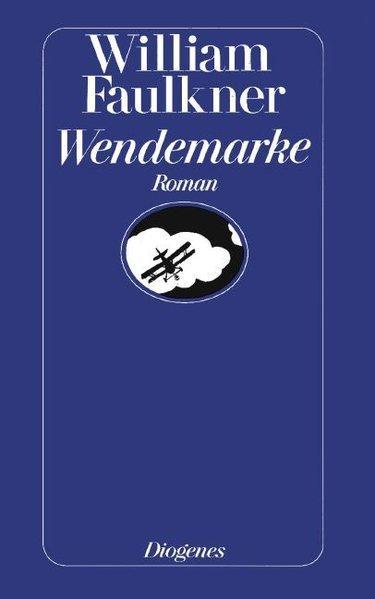 Wendemarke: Roman (detebe): Faulkner, William: