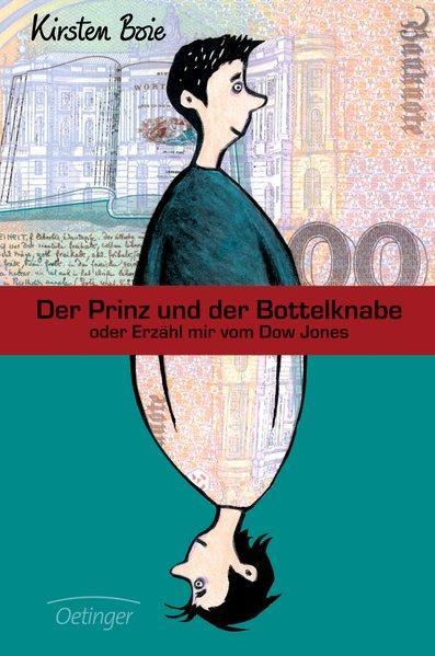 Der Prinz und der Bottelknabe oder Erzähl mir vom Dow Jones - Boie, Kirsten