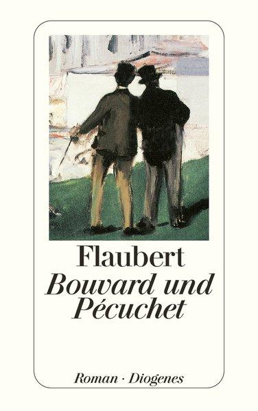 Bouvard und Pécuchet (detebe): Flaubert, Gustave: