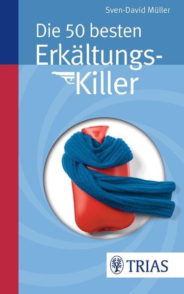 Die 50 besten Erkältungs-Killer - Müller, Sven-David