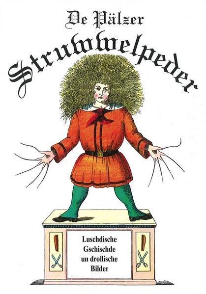De Pälzer Struwwelpeder: Em Heinrich Hoffmann soin: Hoffmann, Heinrich: