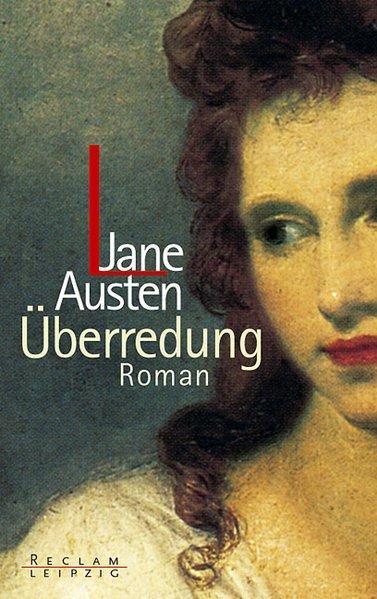 Überredung: Roman (Reclam Bibliothek Leipzig): Jane, Austen,: