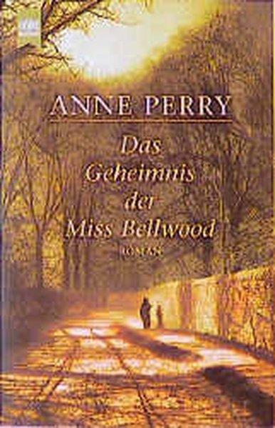 Das Geheimnis der Bellwood: Roman (Heyne Allgemeine: Anne, Perry,: