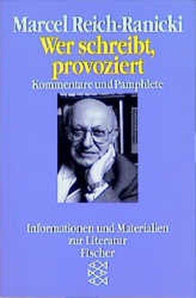 Wer schreibt, provoziert: Pamphlete und Kommentare: Marcel, Reich-Ranicki,: