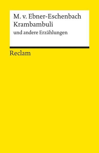Krambambuli u. a. Erzählungen: Ebner-Eschenbach, Marie, von: