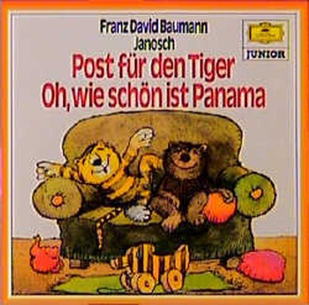 Oh, wie schön ist Panama /Post für den Tiger: Musikalische Erzählungen (Hörfest Janosch) - Janosch und Baumann, Franz D