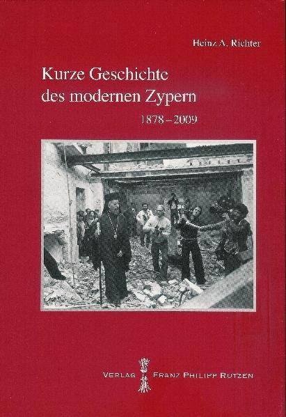 Kurze Geschichte des modernen Zypern: 1878-2009 (PELEUS: Heinz A, Richter,: