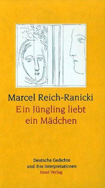 Ein Jüngling liebt ein Mädchen - Deutsche: Marcel, Reich-Ranicki,: