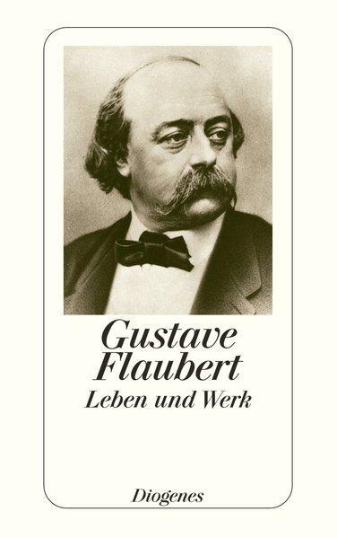 Flaubert ? Leben und Werk (detebe): Gustave, Flaubert,: