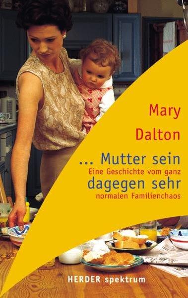Mutter sein dagegen sehr: Mary, Dalton,: