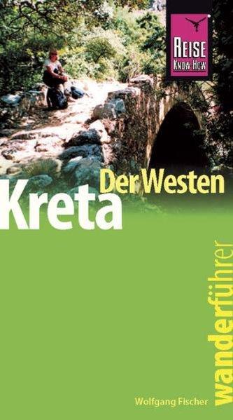 Reise Know-How Wanderführer Kreta ? der Westen: Wolfgang, Fischer,: