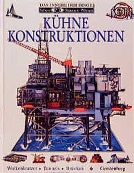 Kühne Konstruktionen: Wolkenkratzer, Tunnel, Brücken - Philip, Wilkenson,
