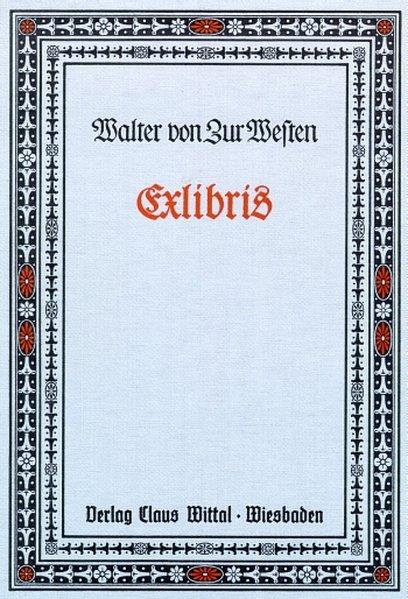 Exlibris: Bucheignerzeichen: Walter von, ZurWesten,: