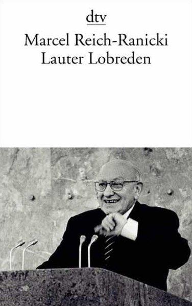 Lauter Lobreden: Marcel, Reich-Ranicki,: