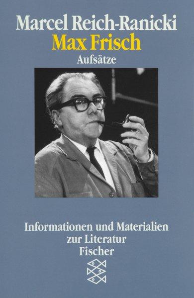 Max Frisch: Aufsätze (Fischer Taschenbücher): Marcel, Reich-Ranicki,: